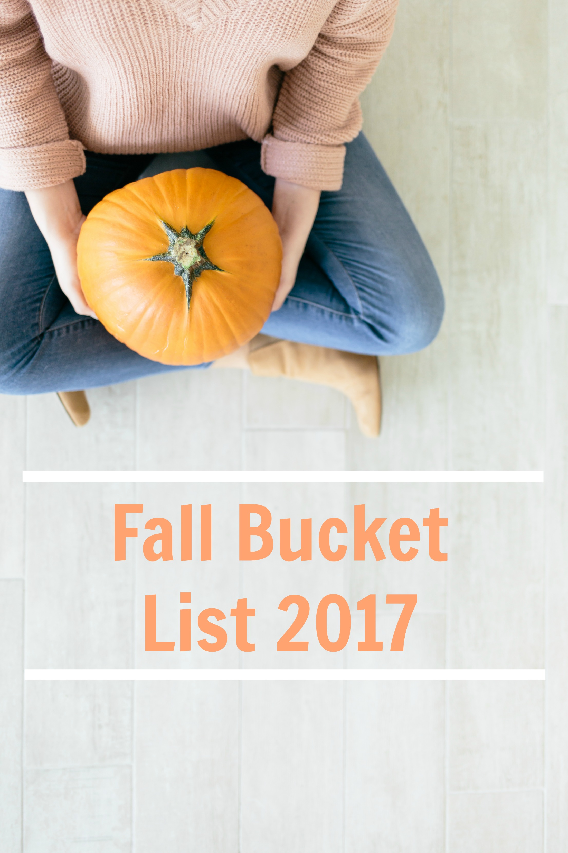 fall bucket list 2017 for Ana Duarte